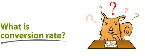 Title: What is conversion rate?